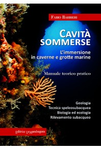 Cavità sommerse. L'immersione in caverne e grotte marine