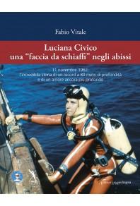 Luciana Civico. Una «faccia da schiaffi» negli abissi
