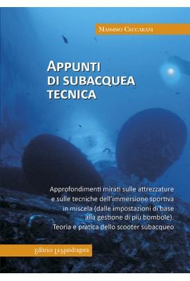 Appunti di subacquea tecnica. Approfondimenti mirati sulle attrezzature e sulle tecniche dell'immersione sportiva in miscela
