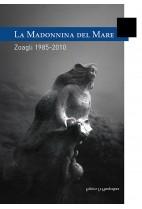 La Madonnina del mare. Zoagli 1985-2010
