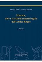 Màstabe, stele e iscrizioni rupestri egizie dell'Antico Regno - libro I/IV