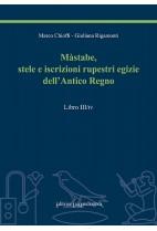 Màstabe, stele e iscrizioni rupestri egizie dell'Antico Regno - libro III/IV