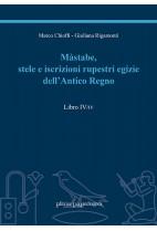 Màstabe, stele e iscrizioni rupestri egizie dell'Antico Regno - libro IV/IV