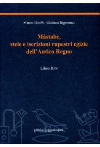 Màstabe, stele e iscrizioni rupestri egizie dell'Antico Regno - Libro II/IV