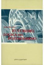 Futurismo, logica del postmoderno - saggio su arte e società