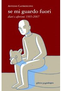 Se mi guardo fuori. Diari e aforismi 1995-2007