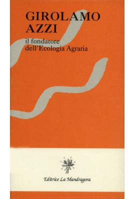 Girolamo Azzi. Il fondatore dell'ecologia agraria