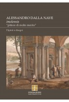 """Alessandro Dalla Nave Imolensis """"pittore Di Molto Merito"""""""