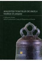 """""""Magister Toscolus de Imola"""" fonditore di campane"""