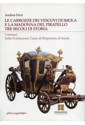 Le carrozze dei vescovi di imola e la Madonna Del Piratello. Tre secoli di storia