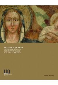 Arte gotica a Imola - affreschi ritrovati in San Francesco e in San Domenico
