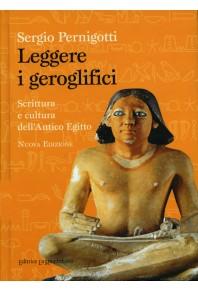 Leggere i geroglifici - scrittura e cultura dell'antico Egitto