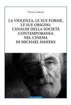 La violenza, le sue forme, le sue origini: l'analisi della società contemporanea nel cinema di Michael Haneke