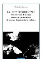 La linea sperimentale. Un percorso di ricerca attraverso quarant'anni di cinema documentario italiano