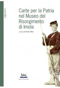 Carte per la patria nel Museo del Risorgimento di Imola