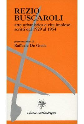 Rezio Buscaroli. Arte urbanistica e vita imolese