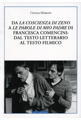 Da la coscienza di Zeno a le parole di mio padre Di Francesca Comencini: dal testo letterario al testo filmico