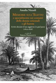 Memorie sull'egitto e specialmente sui costumi delle donne orientali e gli harem