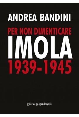 Per non dimenticare Imola 1939-1945