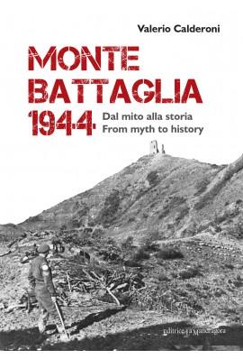 Monte Battaglia 1944. Dal mito alla storia. Ediz. italiana e inglese