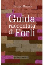 Guida raccontata di Forlì