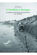 Le bonifiche in Romagna. La realizzazione del canale in destra Reno