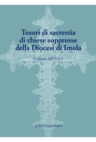 Tesori di sacrestia di chiese soppresse della Diocesi di Imola