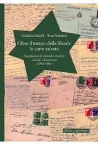 Oltre il tempo della Shoah - le carte salvate : spigolature di cronache imolesi, ricordi e documenti, 1938-1961
