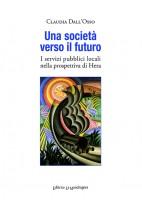 Una società verso il futuro. I servizi pubblici locali nella prospettiva di Hera