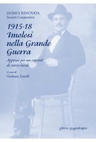 1915-18 - imolesi nella Grande guerra : appunti per un capitolo di storia locale