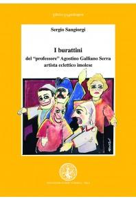 I burattini del «professore» Agostino Galliano Serra artista eclettico imolese
