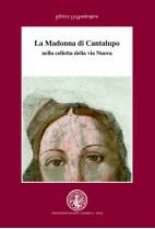 La Madonna di Cantalupo nella celletta di via Nuova