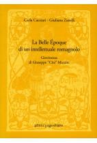 La Belle époque di un intellettuale romagnolo. Giovinezza di Giuseppe «Cita» Mazzini