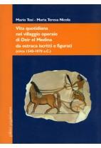 Vita quotidiana nel villaggio operaio di Deir el Medina da ostraca iscritti e figurati (circa 1540-1070 a.C.)