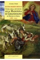 Mater Misericordiae. Storia della devozione alla Madonna di Ghiandolino in diocesi di Imola (1868-2003)
