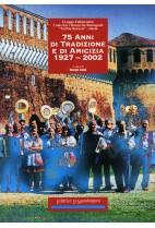 75 anni di tradizione e di amicizia 1927-2002