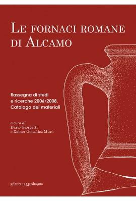 Le fornaci romane di Alcamo. Rassegna di studi e ricerche 2006/2008. Catalogo del materiali