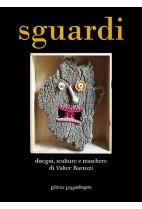 Sguardi. Disegni, sculture e maschere di Valter Baruzzi