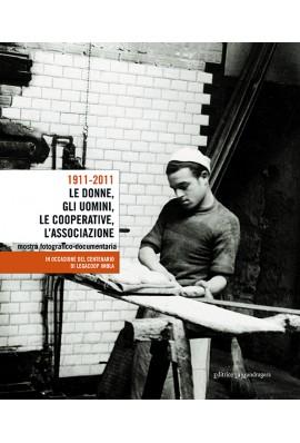 1911-2001. Le donne, gli uomini, le cooperative, l'associazione.
