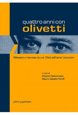 """Quattro anni con Olivetti - riflessioni e interviste da una """"Città dell'uomo"""" (2004-2007)"""