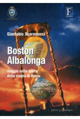 Boston-Albalonga. Viaggio nella storia della madre di Roma
