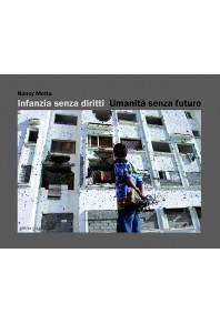 Infanzia senza diritti umanità senza futuro