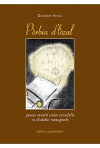 Pòrbia d'Iòzal. Poesie sonetti cante zirudelle in dialetto romagnolo