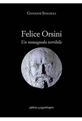 Felice Orsini - un romagnolo terribile