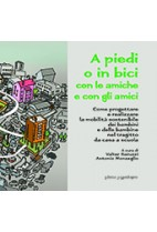 A piedi o in bici con le amiche e con gli amici