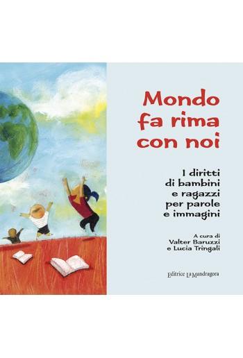 Il mondo fa rima con noi i diritti di bambini e ragazzi for Parole con scie per bambini