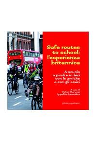 Safe routes to school: l'esperienza britannica. A scuola a piedi e in bici con le amiche e con gli amici