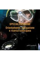 Specializzazione. Orientamento, navigazione e ricerca subacquea