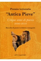 Premio letterario «Antica Pieve». Cinque anni di poesia 2006-2010