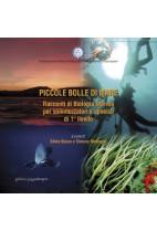 Piccole bolle di mare Racconti di Biologia Marina per sommozzatori e apneisti di 1° livello